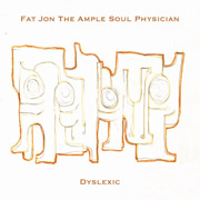 MH-007 Fat Jon The Ample Soul Physician - Dyslexic