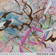 MH-078 Pressed And - Hyper Thistle EP